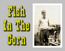 Title for Paul Race's song 'Fish In the Corn'